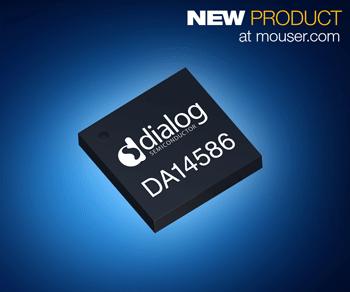 贸泽电子开售Dialog SmartBond DA14586 SoC 为低功耗蓝牙5应用提供强力支持