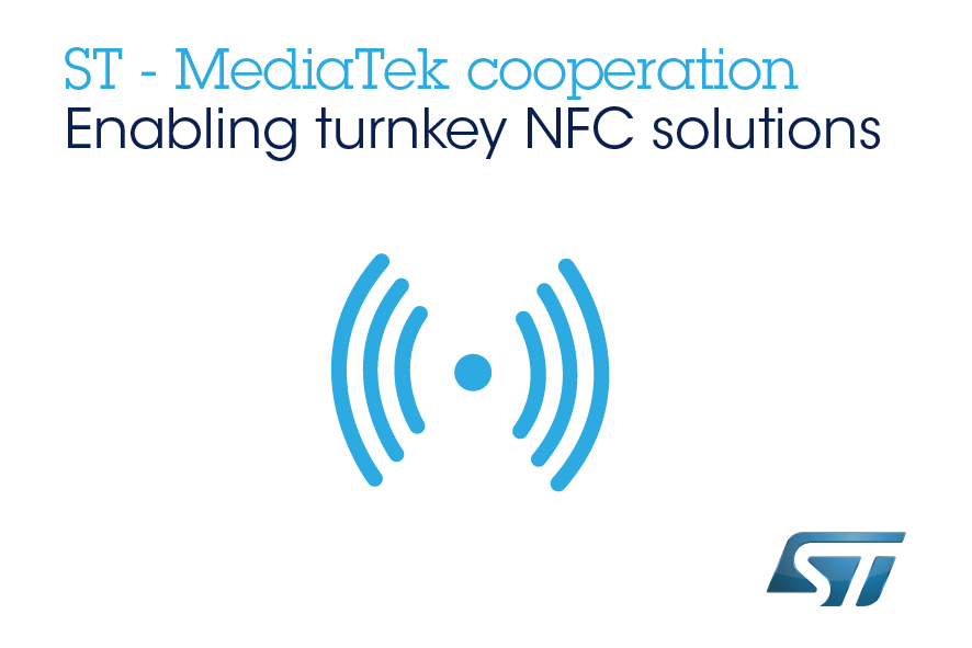 意法半导体携手联发科技,将市场领先的NFC技术设计集成于移动平台