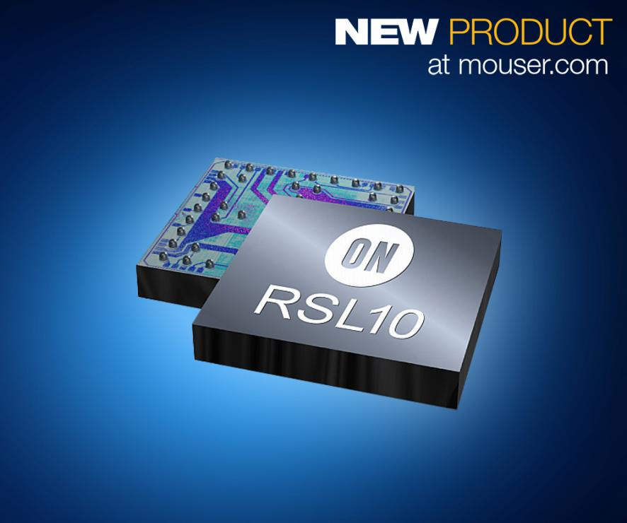 ON Semi高度灵活的RSL10 SoC在贸泽开售 为物联网及可穿戴健身设备提供超低功耗无线连接