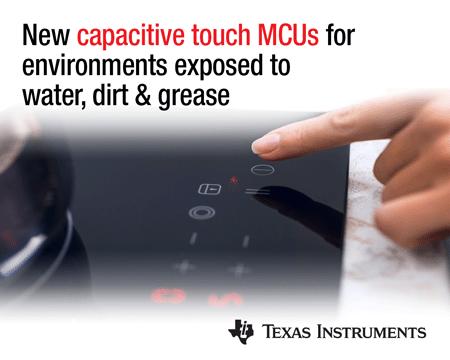采用CapTIvate技术的MSP430微控制 器为暴露于电磁干扰、油、水和油 脂的应用提供价值和性能.jpg