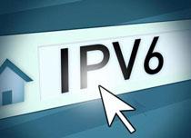 国内IPv6体系部署提速,IPv6应用潮来临