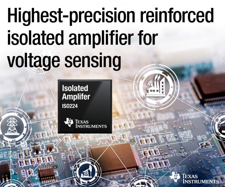 应用于工业电压检测、寿命超长!德州仪器ISO224增强型隔离放大器很强大!