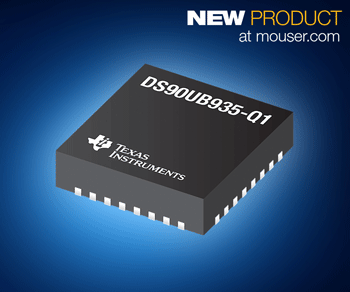 TI DS90UB935-Q1 FPD-Link III串行器在贸泽开售  汽车摄像头和ADAS应用的好选择
