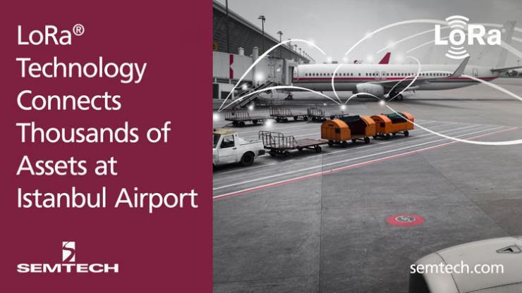 Semtech的LoRa技术连接伊斯坦布尔机场数千个资产