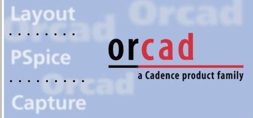 电路设计软件大讲堂,ORCAD电路设计软件的那些事儿