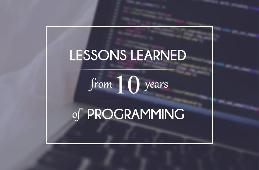 码了十年 这是些干货编程经验...